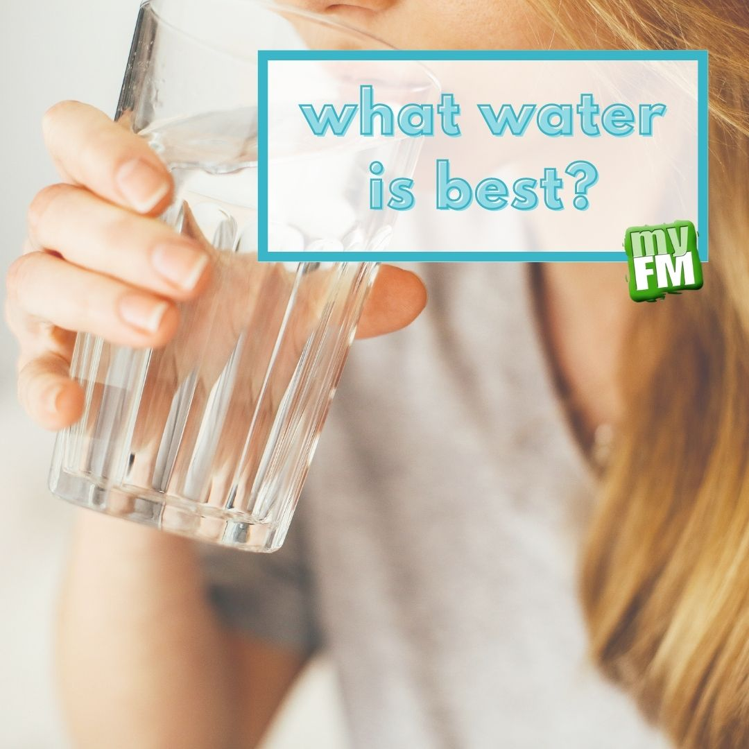 myFM: What Water is Best?