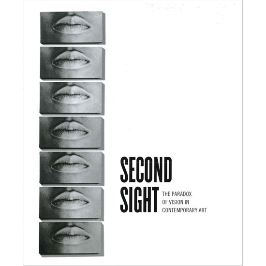 Second Sight: The Paradox of Vision in Contemporary Art
