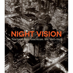 Night Vision: Nocturnes in American Art, 1860-1960