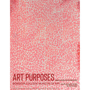 Poster of pink splashes on a natural white background with text at the bottom advertising the ART PURPOSES show at the Bowdoin College Museum of Art in 2019.