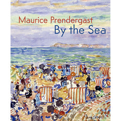 Maurice Prendergast: By the Sea