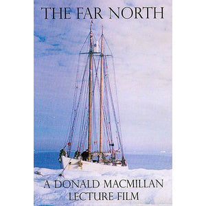 The Far North: A Donald MacMillan Lecture Film