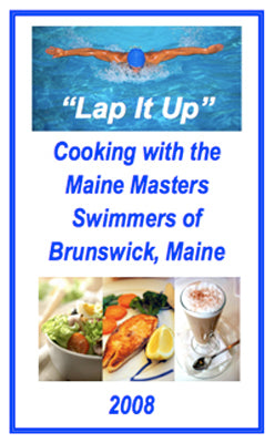 Lap It Up: Cooking With the Maine Masters Swimmers of Brunswick, Maine