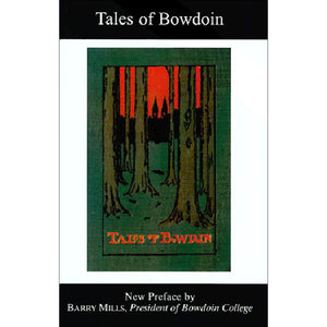 Tales of Bowdoin with new preface by Barry Mills '72