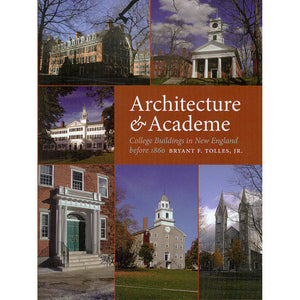 Architecture & Academe: College Buildings in New England before 1860