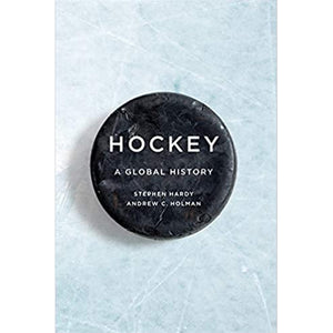 Hockey: A Global History, by Stephen Hardy