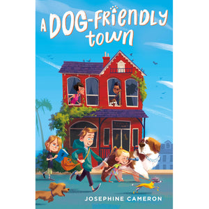 Cover of A Dog-Friendly Town by Josephine Cameron '98.