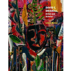 Cover of David C. Driskell: Artist & Scholar by Julie McGee 1982