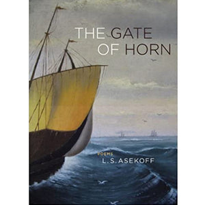 The Gate of Horn by L.S. Asekoff