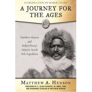 Journey for the Ages by Matthew Henson, intro by Robert Peary