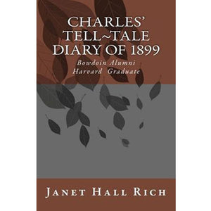 Charles' Tell-Tale Diary of 1899, by Janet Hall Rich