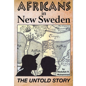 Africans in New Sweden by Abdullah Muhammad