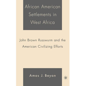 African American Settlements in West Africa by Amos Beyan