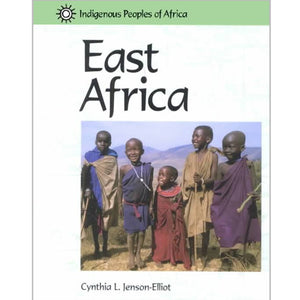 Indigenous Peoples of Africa: East Africa, by Cynthia L. Jenson-Elliott