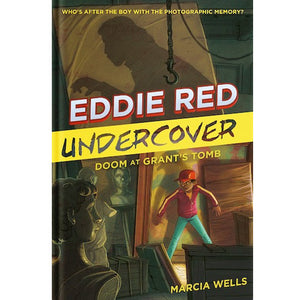 Eddie Red Undercover: Doom at Grant's Tomb, by Marcia Wells
