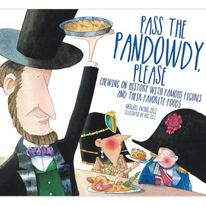 Pass the Pandowdy, Please, by Abigail Zelz, illustrated by Eric Zelz