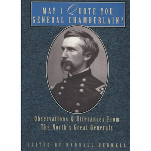 May I Quote You, General Chamberlain? edited by Randall Bedwell