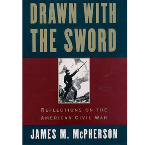 Drawn with the Sword, by James M. McPherson