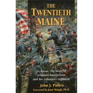 The Twentieth Maine by John J. Pullen