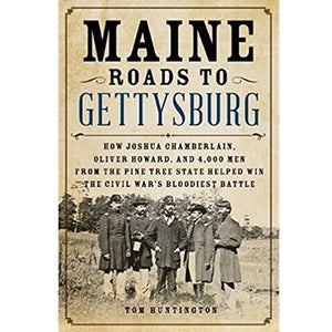 Maine Roads to Gettysburg by Tom Huntington