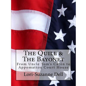 The Quill and the Bayonet, by Lori-Suzanne Dell