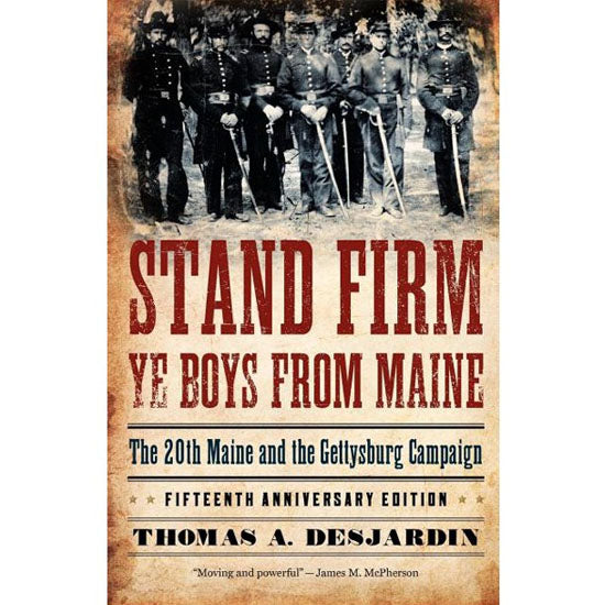 Stand Firm Ye Boys from Maine — Desjardin