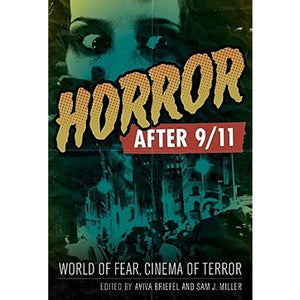 Horror After 9/11 by Aviva Briefel