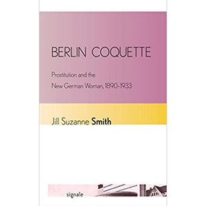 Berlin Coquette by Jill Suzanne Smith
