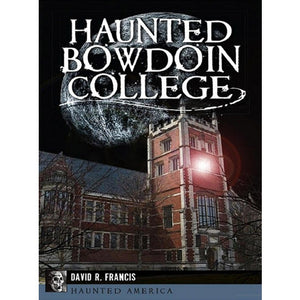 Haunted Bowdoin College by David Francis