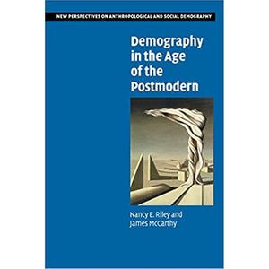 Demography in the Age of the Postmodern by Nancy Riley