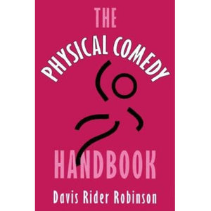 The Physical Comedy Handbook, by Davis Robinson