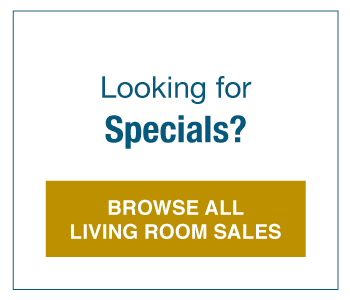 Looking for Specials? Browse All Living Room Sales