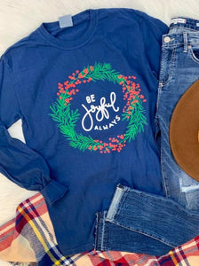 Be Joyful Always Long Sleeve Tee