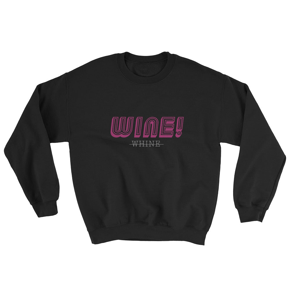 """Wine vs. Whine""Sweatshirt (All Genders)"
