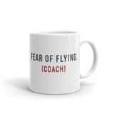 """Fear of Flying (Coach)"" Mug"