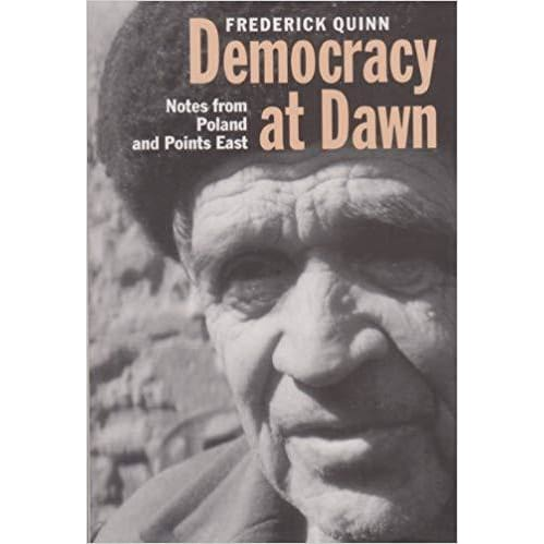 Democracy At Dawn: Notes From Poland And Points East - Quinn - Books