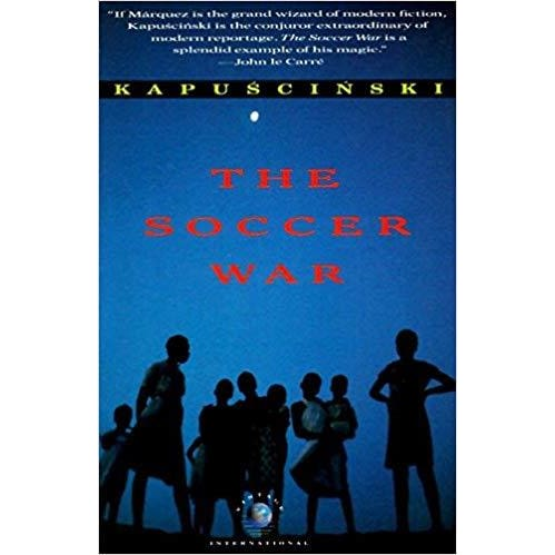 The Soccer War - Ryszard Kapuscinski - Books