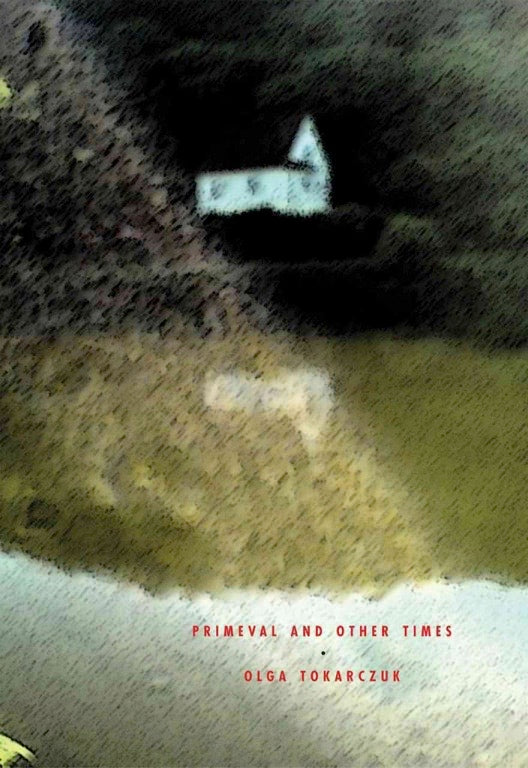 Primeval and Other Times - Olga Tokarczuk
