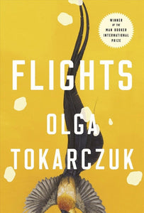 Flights - Olga Tokarczuk
