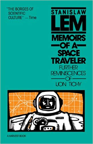Memoirs of a Space Traveler: Further reminiscences of Ijon Tichy