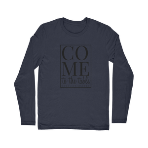 Come to the Table Classic Long Sleeve T-Shirt