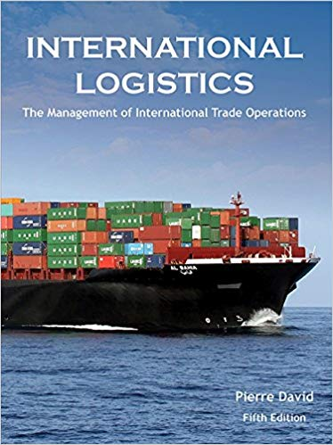 International Logistics: the Management of International Trade Operations  5th Edition by Pierre A  David - PDF Version