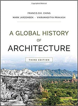 A Global History of Architecture 3rd Edition by Francis D. K. Ching - PDF Version