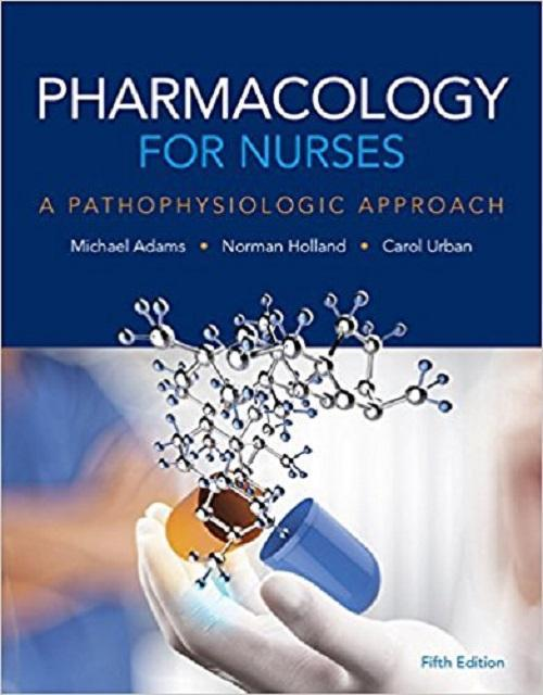 Pharmacology for Nurses: A Pathophysiologic Approach 5th Edition - PDF Version
