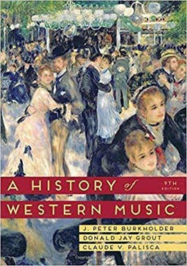A History of Western Music 9th Edition by J. Peter Burkholder - PDF Version