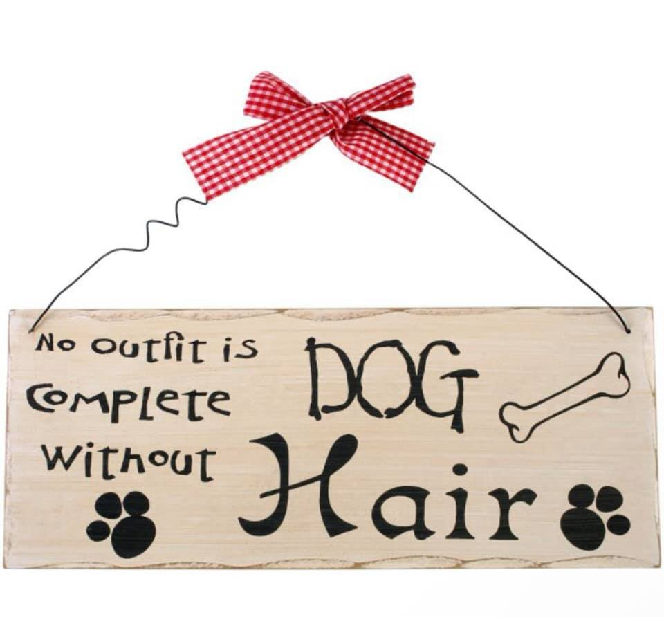No Outfit Is Complete Without Dog Hair Hanging Shabby Chic Style Sign