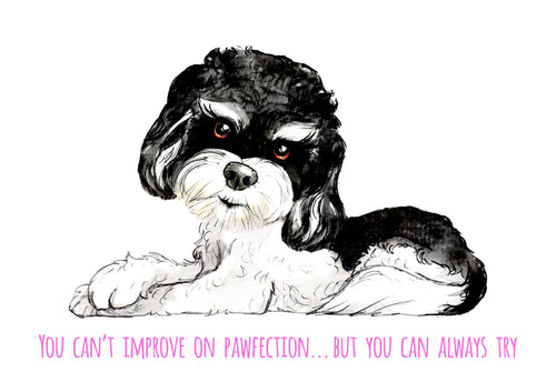 You Can't Improve On Pawfection Greetings Card