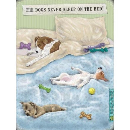 The Dogs Never Sleep On The Bed Plaque