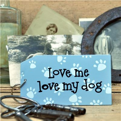 Love Me Love My Dog Wooden Keyring
