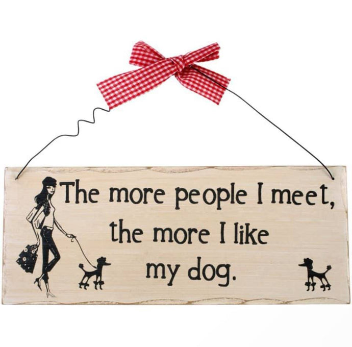 The More People I Meet Shabby Chic Style Hanging Wall Sign